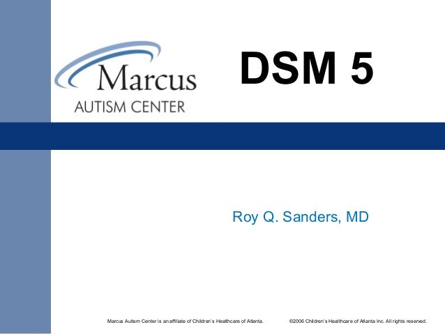 Marcus Autism Center is an affiliate of Children's Healthcare of Atlanta. ©2006 Children's Healthcare of Atlanta Inc. All ...