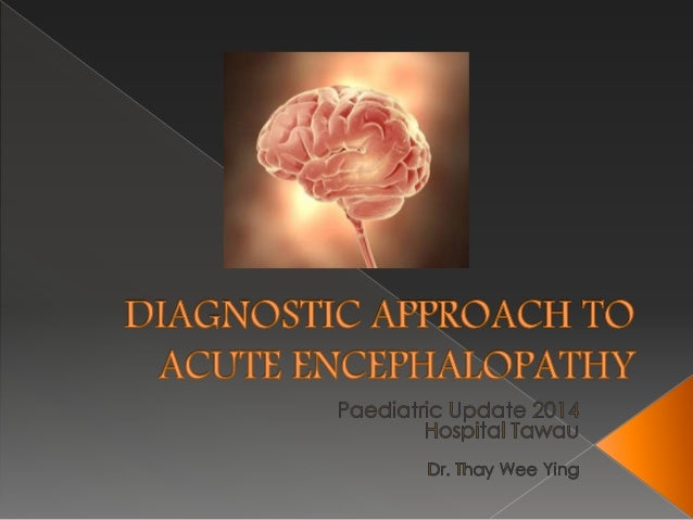  A syndrome of global brain dysfunction  Definition (International Pediatric MS study Group 2007): › Behavioral change: ...