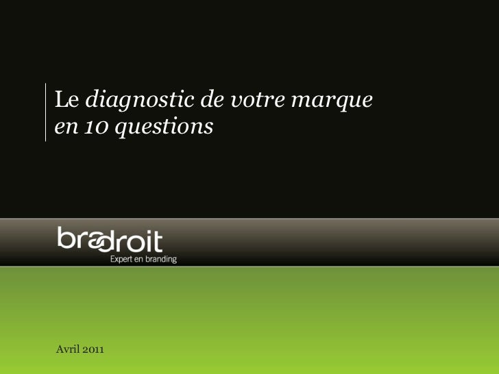Le diagnostic de votre marqueen 10 questionsAvril 2011