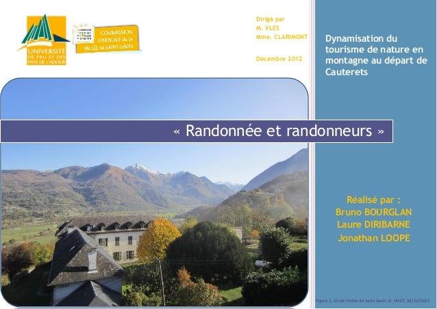 Dirigé par M. VLES Mme. CLARIMONT Décembre 2012  Dynamisation du tourisme de nature en montagne au départ de Cauterets  « ...