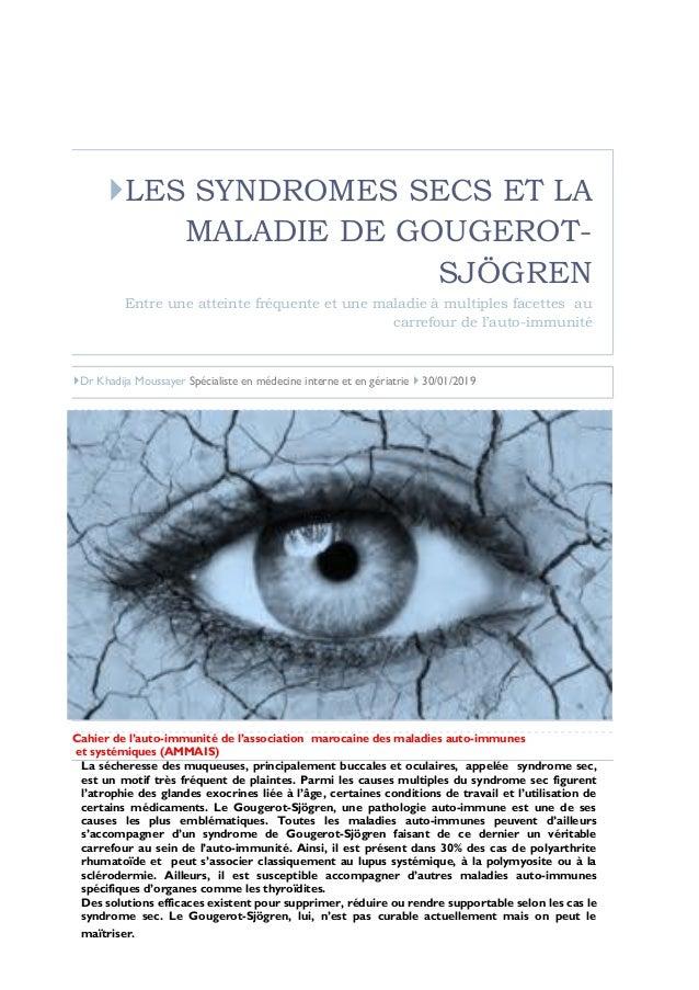 LES SYNDROMES SECS ET LA MALADIE DE GOUGEROT- SJÖGREN Entre une atteinte fréquente et une maladie à multiples facettes au...