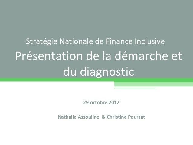 Stratégie Nationale de Finance InclusivePrésentation de la démarche et        du diagnostic                      29 octobr...