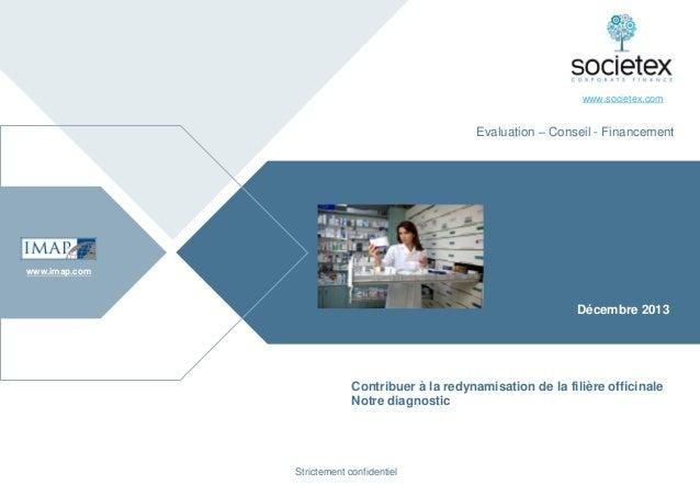 www.societex.com  Evaluation – Conseil - Financement  www.imap.com  Décembre 2013  Contribuer à la redynamisation de la fi...