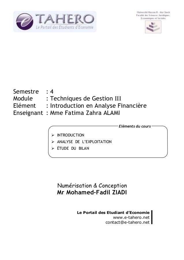 Semestre : 4  Module : Techniques de Gestion III  Elément : Introduction en Analyse Financière  Enseignant : Mme Fatima Za...