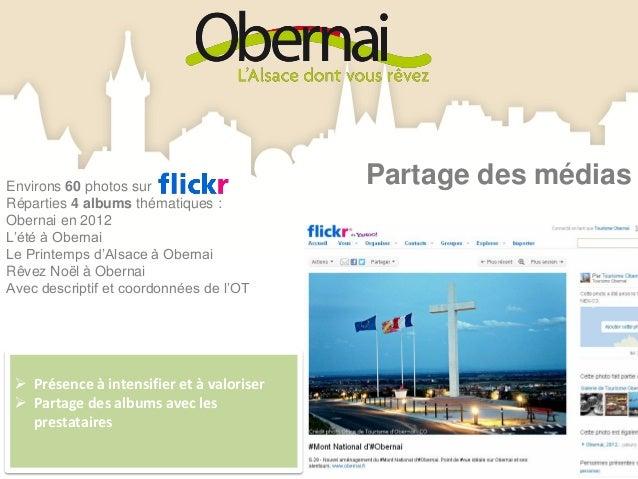 2 pages facebook :                                        Réseaux sociauxTourisme Obernai680 fans – animée toute l'annéeRê...