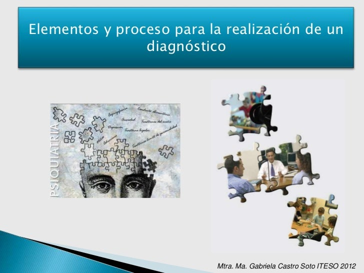 Elementos y proceso para la realización de un                diagnóstico                          Mtra. Ma. Gabriela Castr...