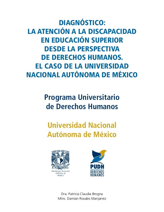 DIAGNÓSTICO: LA ATENCIÓN A LA DISCAPACIDAD EN EDUCACIÓN SUPERIOR DESDE LA PERSPECTIVA DE DERECHOS HUMANOS. EL CASO DE LA U...