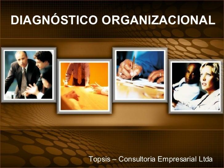 DIAGNÓSTICO ORGANIZACIONAL Topsis – Consultoria Empresarial Ltda