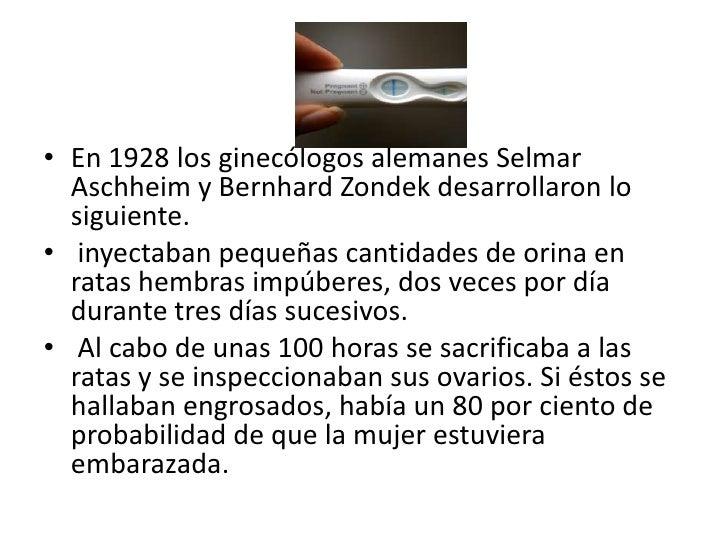 En 1928 los ginecólogos alemanes SelmarAschheim y BernhardZondek desarrollaron lo siguiente.<br /> inyectaban pequeñas can...