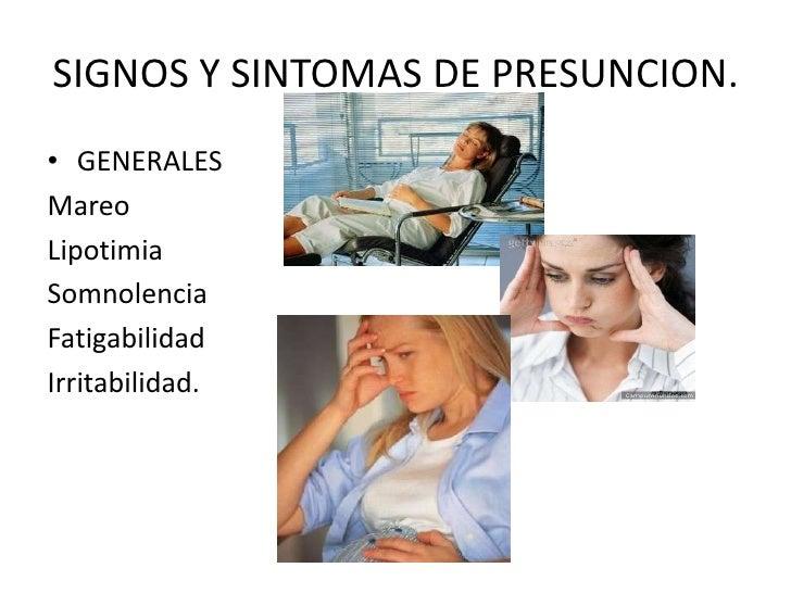 SIGNOS Y SINTOMAS DE PRESUNCION.<br />GENERALES<br />Mareo<br />Lipotimia<br />Somnolencia<br />Fatigabilidad<br />Irritab...