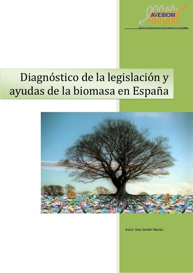 AVEBIOM Autor: Sara Sendín Macías Diagnóstico de la legislación y ayudas de la biomasa en España