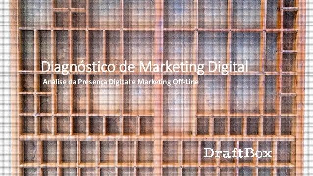 Diagnóstico de Marketing Digital Análise da Presença Digital e Marketing Off-Line