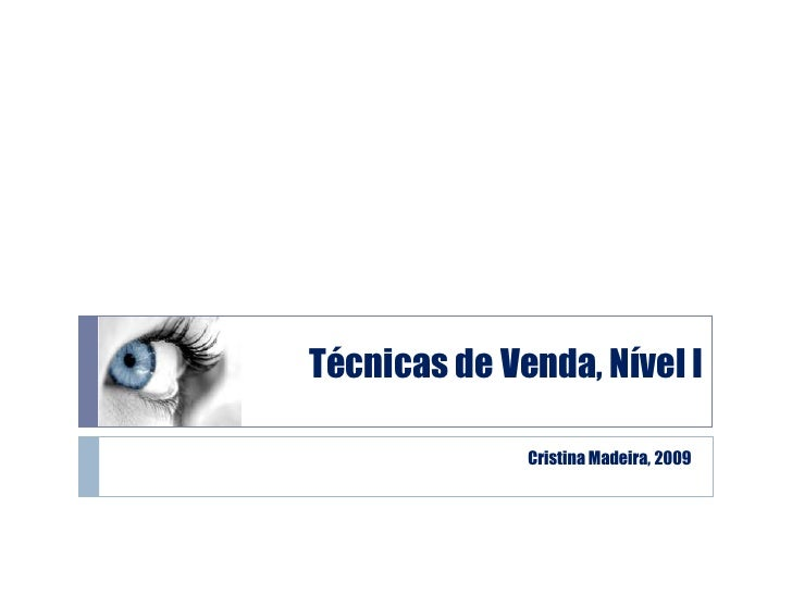 Cristina Madeira, 2009<br />Técnicas de Venda, Nível I<br />