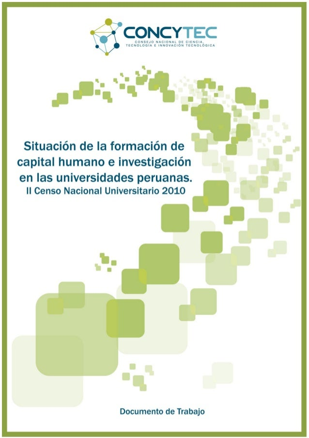 Situación de la formación de capital humano e investigación en las universidades peruanas. II Censo Nacional Universitario...