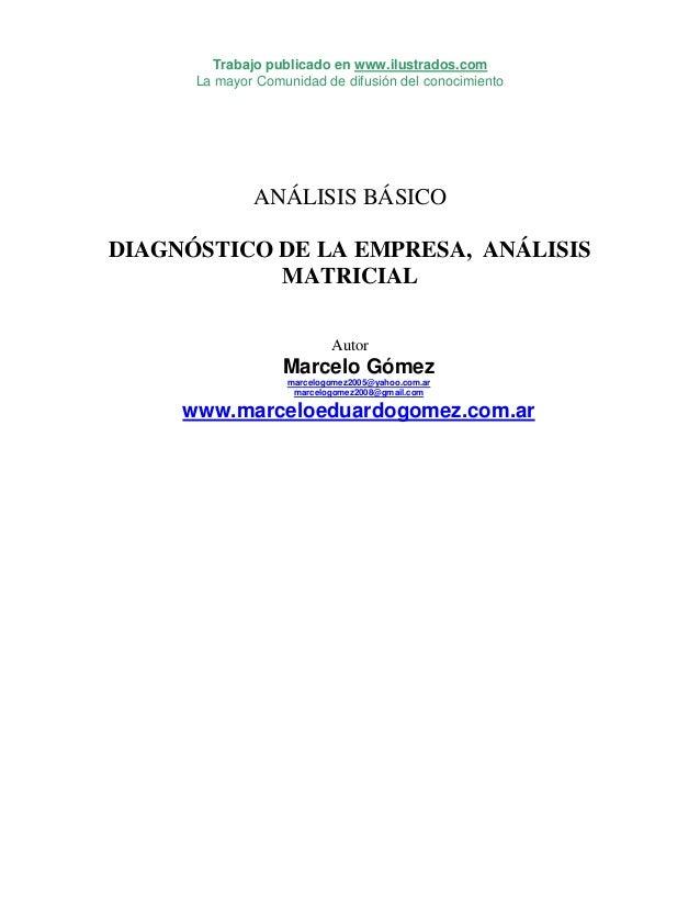 Trabajo publicado en www.ilustrados.com La mayor Comunidad de difusión del conocimiento ANÁLISIS BÁSICO DIAGNÓSTICO DE LA ...