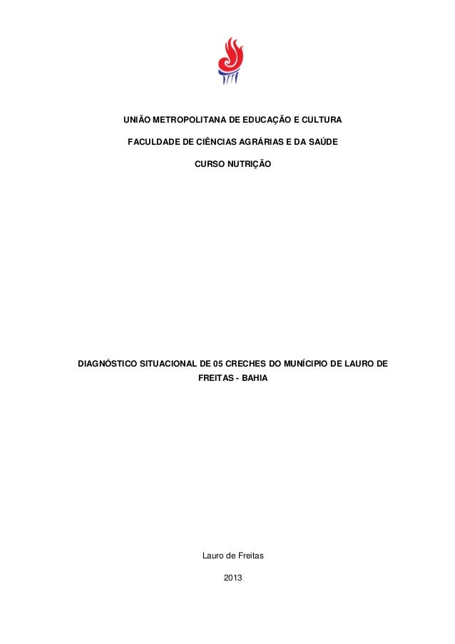 UNIÃO METROPOLITANA DE EDUCAÇÃO E CULTURAFACULDADE DE CIÊNCIAS AGRÁRIAS E DA SAÚDECURSO NUTRIÇÃODIAGNÓSTICO SITUACIONAL DE...