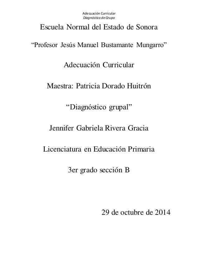 """Adecuación Curricular  Diagnóstico de Grupo  Escuela Normal del Estado de Sonora  """"Profesor Jesús Manuel Bustamante Mungar..."""