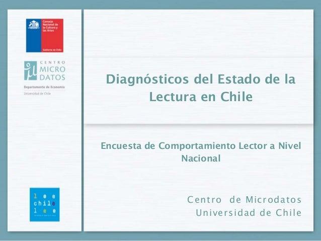 Diagnósticos del Estado de la       Lectura en ChileEncuesta de Comportamiento Lector a Nivel               Nacional      ...
