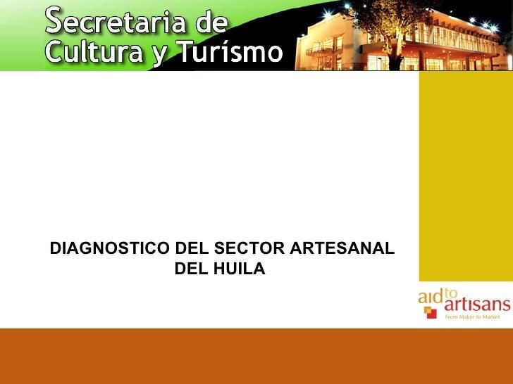 DIAGNOSTICO DEL SECTOR ARTESANAL DEL HUILA