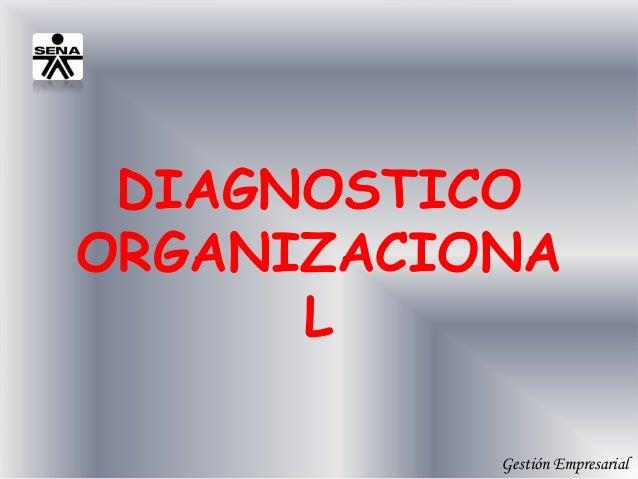 DIAGNOSTICOORGANIZACIONA      L           Gestión Empresarial