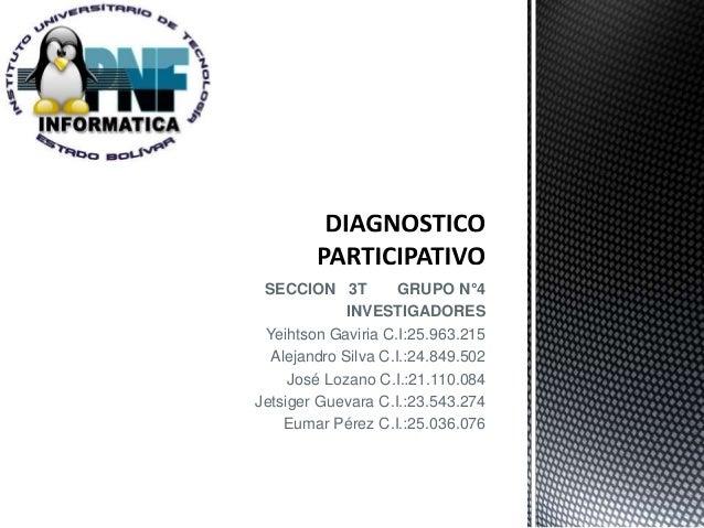 SECCION 3T GRUPO N°4  INVESTIGADORES  Yeihtson Gaviria C.I:25.963.215  Alejandro Silva C.I.:24.849.502  José Lozano C.I.:2...