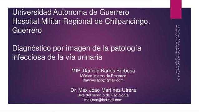 Universidad Autonoma de Guerrero Hospital Militar Regional de Chilpancingo, Guerrero Diagnóstico por imagen de la patologí...