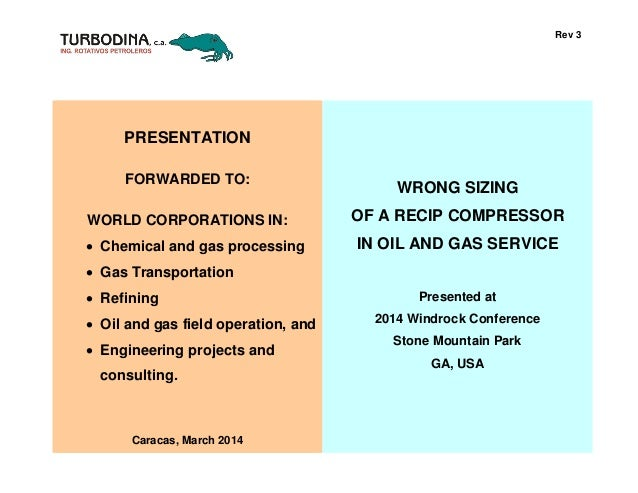 Rev 3 PRESENTATION FORWARDED TO: WORLD CORPORATIONS IN: • Chemical and gas processing • Gas Transportation • Refining • Oi...