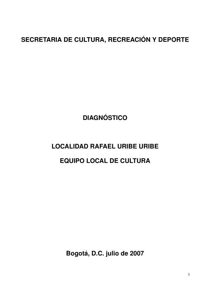SECRETARIADECULTURA,RECREACIÓNYDEPORTE                    DIAGNÓSTICO           LOCALIDADRAFAELURIBEURIBE       ...