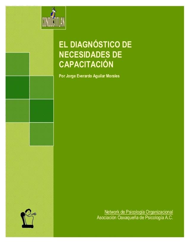 EL DIAGNÓSTICO DENECESIDADES DECAPACITACIÓNPor Jorge Everardo Aguilar Morales                        Network de Psicología...