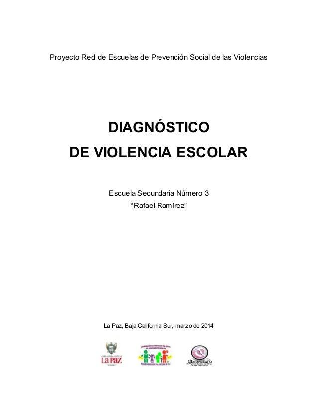 Proyecto Red de Escuelas de Prevención Social de las Violencias DIAGNÓSTICO DE VIOLENCIA ESCOLAR Escuela Secundaria Número...