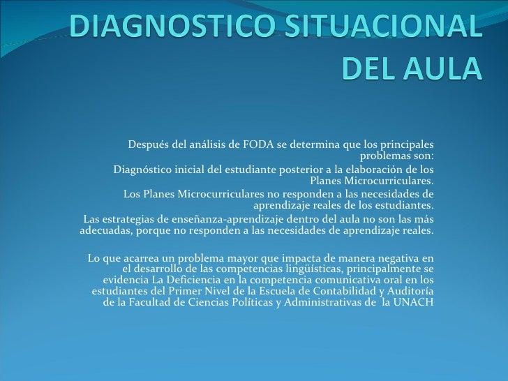 Después del análisis de FODA se determina que los principales problemas son: Diagnóstico inicial del estudiante posterior ...