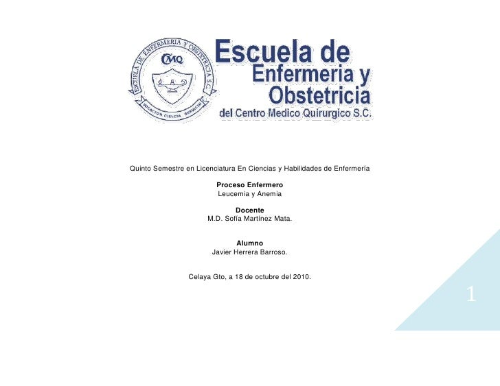 Quinto Semestre en Licenciatura En Ciencias y Habilidades de Enfermería<br />Proceso Enfermero<br />Leucemia y Anemia<br /...
