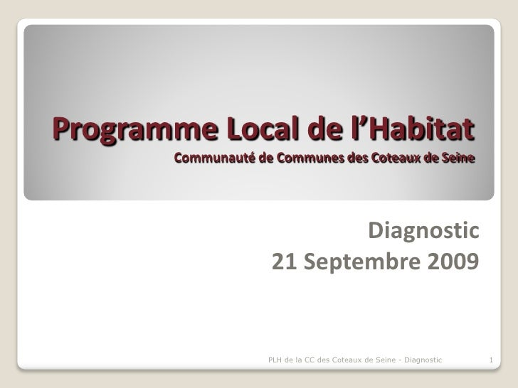 Programme Local de l'Habitat         Communauté de Communes des Coteaux de Seine                                  Diagnost...