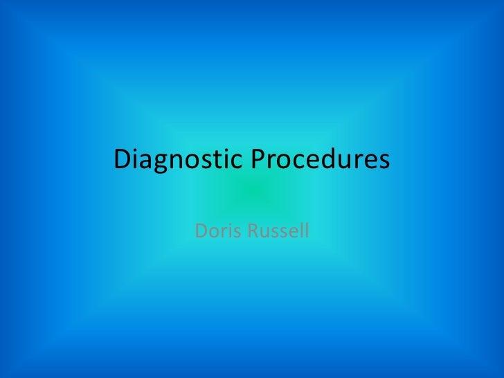 Diagnostic Procedures<br />Doris Russell<br />