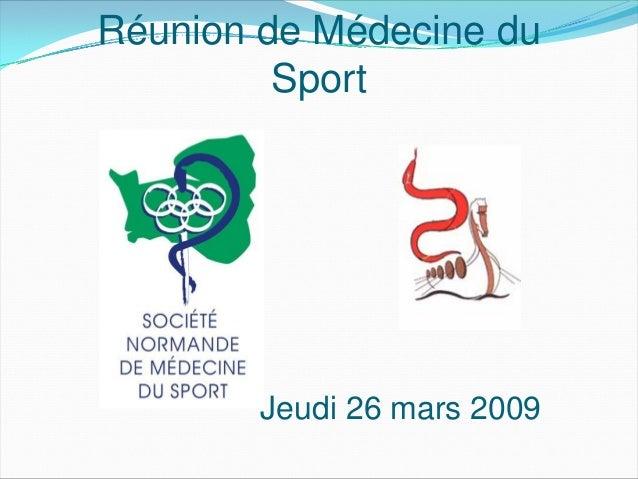 Réunion de Médecine du Sport Jeudi 26 mars 2009