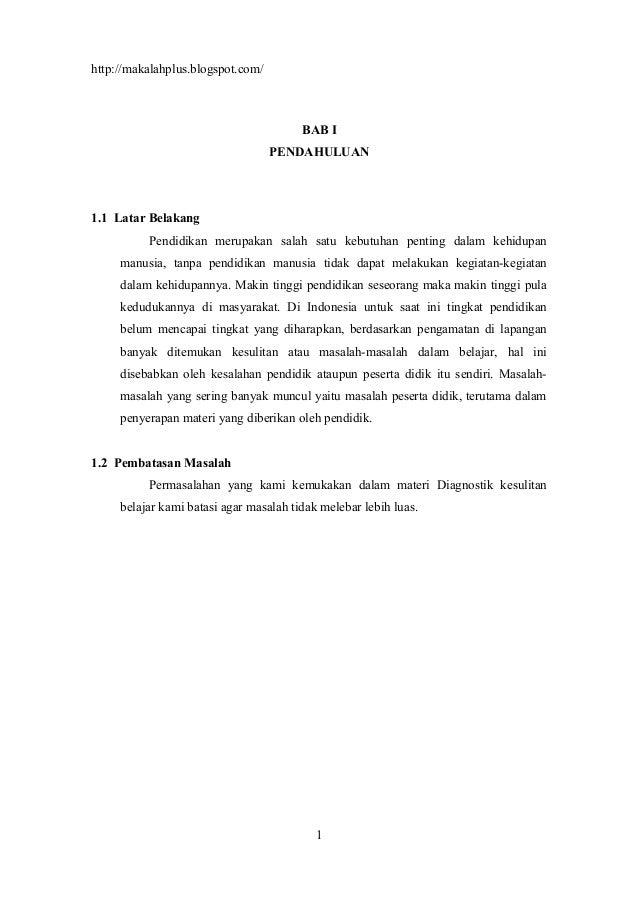 http://makalahplus.blogspot.com/ BAB I PENDAHULUAN 1.1 Latar Belakang Pendidikan merupakan salah satu kebutuhan penting da...