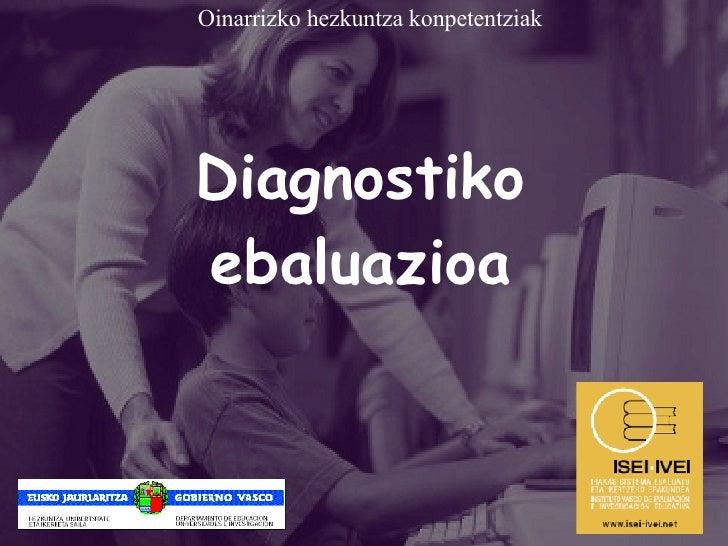 Diagnostiko ebaluazioa Oinarrizko hezkuntza konpetentziak