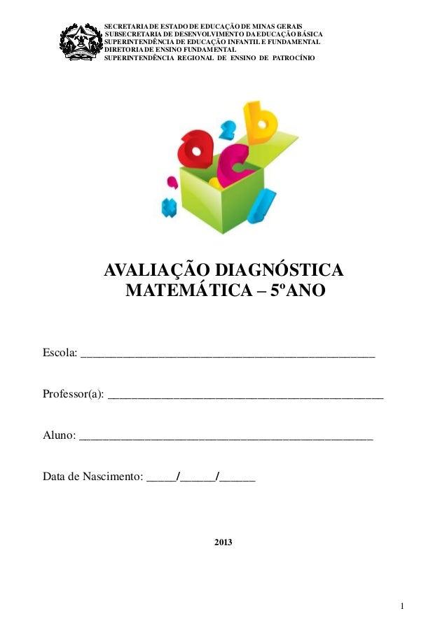 1 SECRETARIA DE ESTADO DE EDUCAÇÃO DE MINAS GERAIS SUBSECRETARIA DE DESENVOLVIMENTO DA EDUCAÇÃO BÁSICA SUPERINTENDÊNCIA DE...