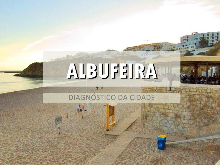 ALBUFEIRA DIAGNÓSTICO DA CIDADE
