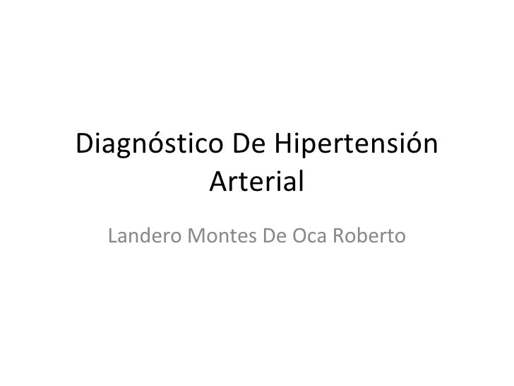 Diagnóstico De Hipertensión Arterial Landero Montes De Oca Roberto
