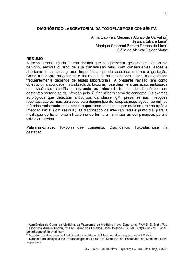 88 Rev. Ciênc. Saúde Nova Esperança – Jun. 2014;12(1):88-95 DIAGNÓSTICO LABORATORIAL DA TOXOPLASMOSE CONGÊNITA Anna Gabrye...