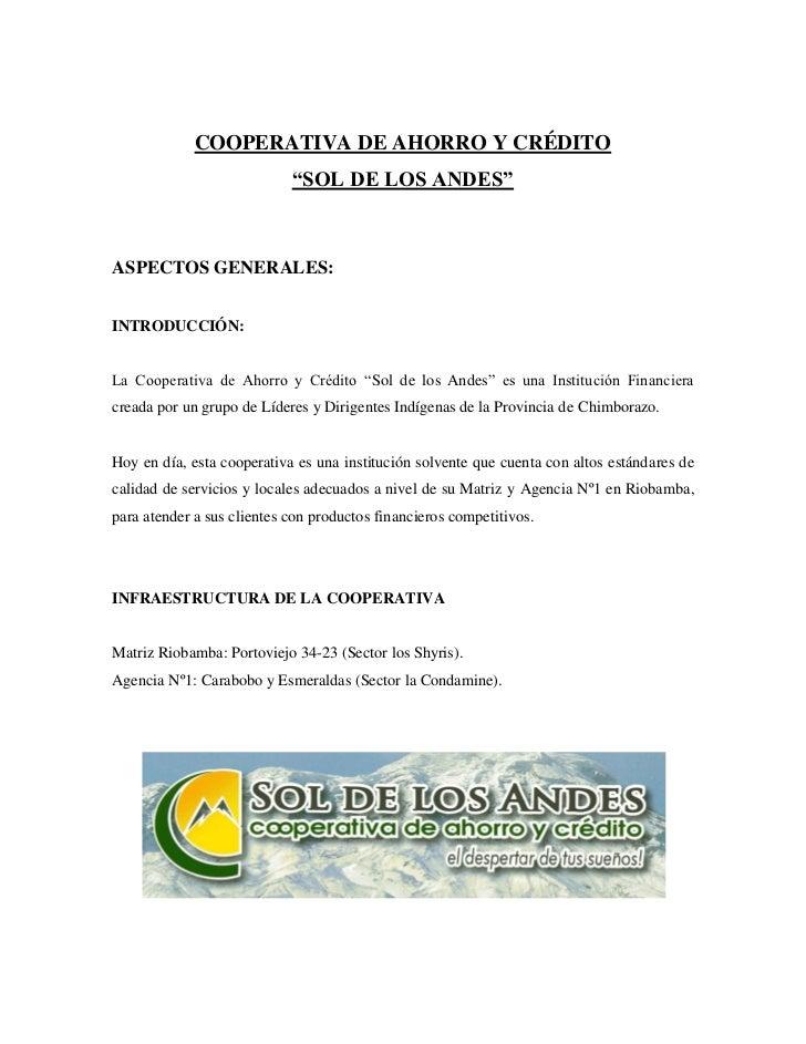 """COOPERATIVA DE AHORRO Y CRÉDITO                            """"SOL DE LOS ANDES""""ASPECTOS GENERALES:INTRODUCCIÓN:La Cooperativ..."""
