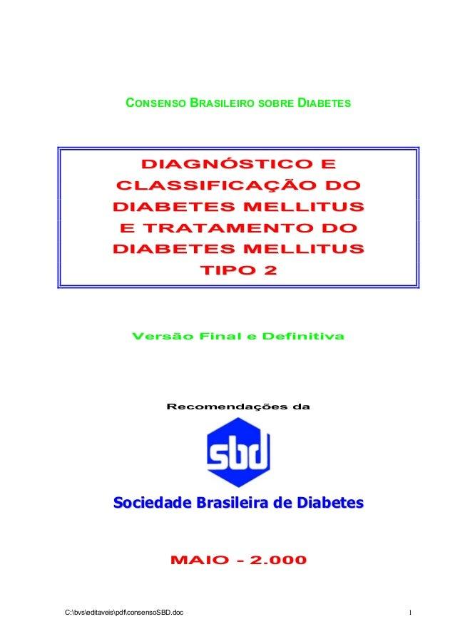 CONSENSO BRASILEIRO SOBRE DIABETESDDIIAAGGNNÓÓSSTTIICCOO EECCLLAASSSSIIFFIICCAAÇÇÃÃOO DDOODDIIAABBEETTEESS MMEELLLLIITTUUS...