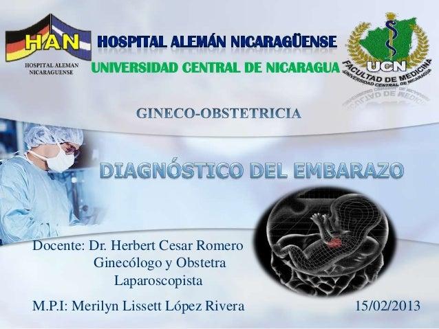 UNIVERSIDAD CENTRAL DE NICARAGUADocente: Dr. Herbert Cesar Romero         Ginecólogo y Obstetra             Laparoscopista...