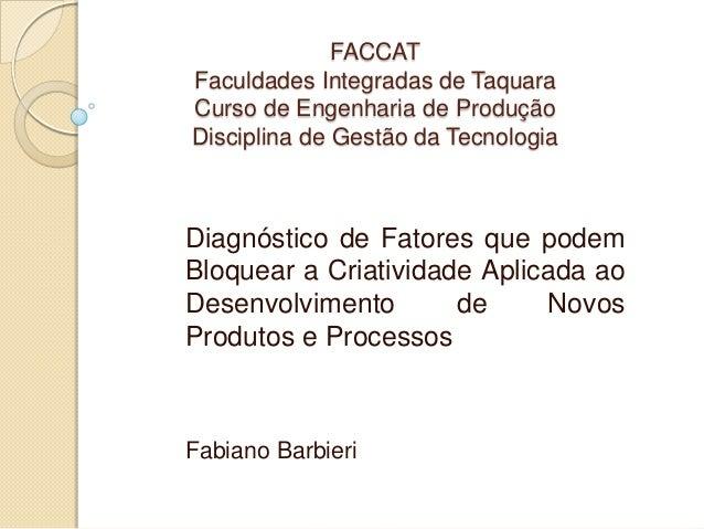 FACCATFaculdades Integradas de TaquaraCurso de Engenharia de ProduçãoDisciplina de Gestão da TecnologiaDiagnóstico de Fato...