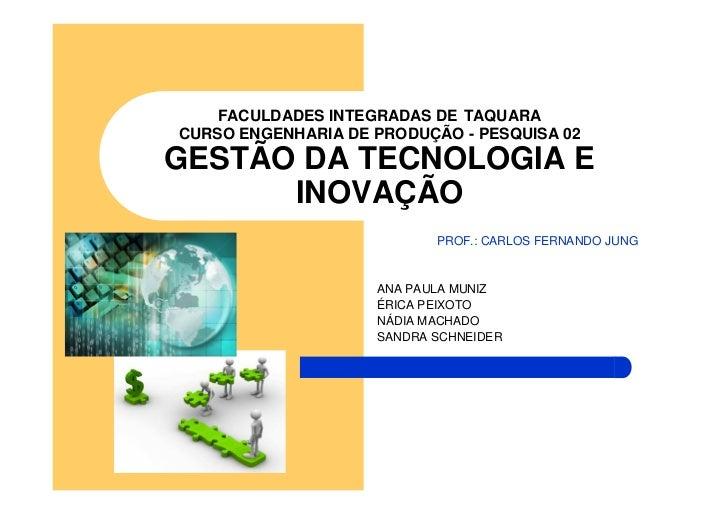 FACULDADES INTEGRADAS DE TAQUARACURSO ENGENHARIA DE PRODUÇÃO - PESQUISA 02GESTÃO DA TECNOLOGIA E      INOVAÇÃO            ...