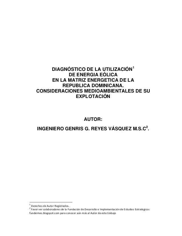 DIAGNÓSTICO DE LA UTILIZACIÓN1 DE ENERGIA EÓLICA EN LA MATRIZ ENERGETICA DE LA REPUBLICA DOMINICANA. CONSIDERACIONES MEDIO...