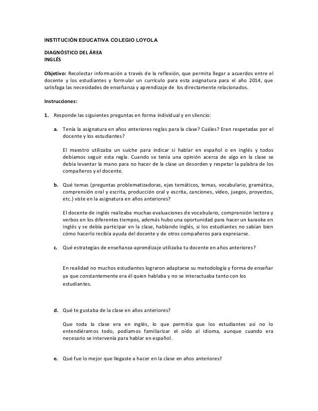 INSTITUCIÓN EDUCATIVA COLEGIO LOYOLA  DIAGNÓSTICO DEL ÁREA INGLÉS Objetivo: Recolectar información a través de la reflexió...