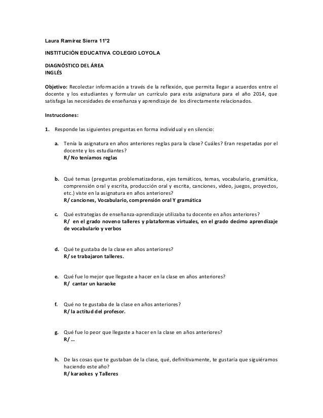 Laura Ramírez Sierra 11°2 INSTITUCIÓN EDUCATIVA COLEGIO LOYOLA  DIAGNÓSTICO DEL ÁREA INGLÉS Objetivo: Recolectar informaci...