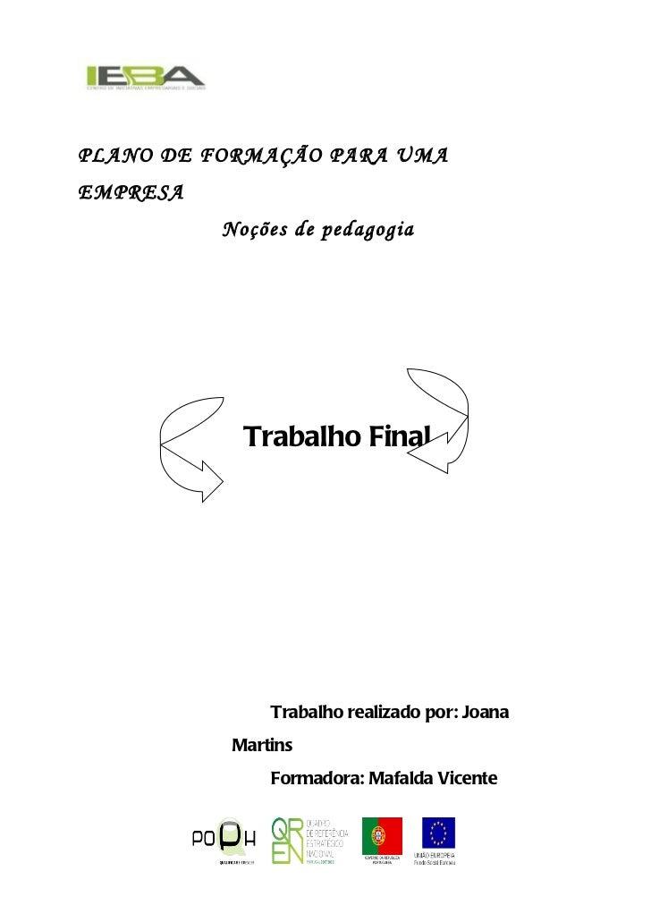 PLANO DE FORMAÇÃO PARA UMAEMPRESA          Noções de pedagogia            Trabalho Final               Trabalho realizado ...